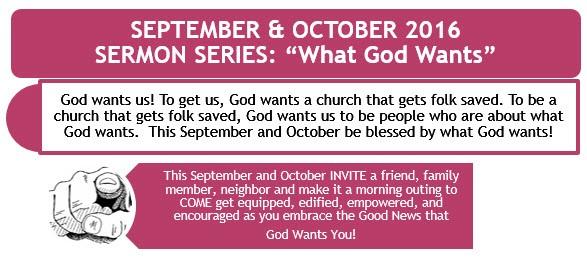 """What God Wants"" Sermon Series: Fall 2016"